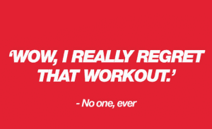 regret work out